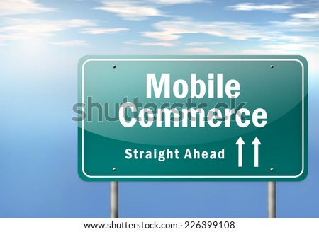 Highway Signpost with Mobile Commerce wording - stock photo