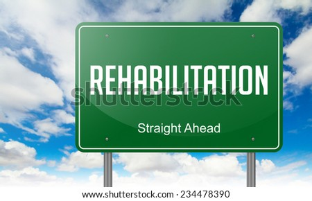 Highway Signpost with Rehabilitation  Wording on Sky Background. - stock photo