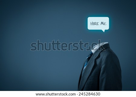 Hire me, give me a job, find a job, looking for a job concepts. Businessman with communication bubble and text hire me instead of the head. - stock photo