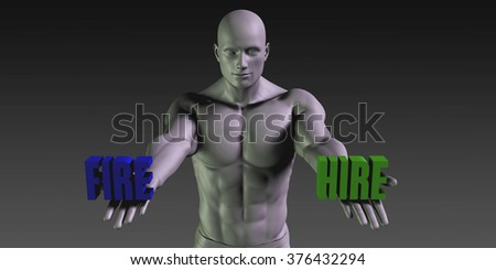 Hire vs Fire Concept of Choosing Between the Two Choices - stock photo