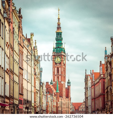Historic Old Town with the town hall on Long Market of Gdansk in Poland - stock photo