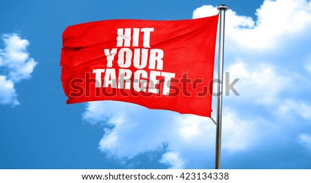 hit your target, 3D rendering, a red waving flag - stock photo