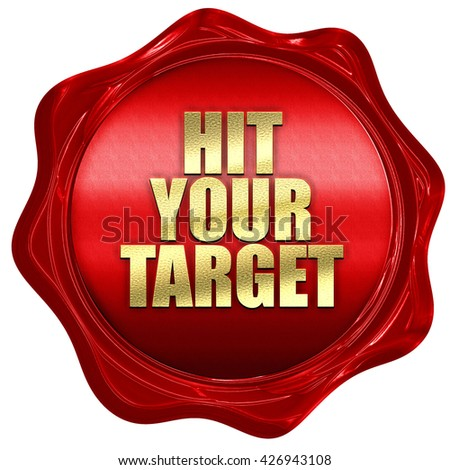 hit your target, 3D rendering, a red wax seal - stock photo