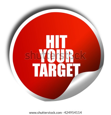 hit your target, 3D rendering, red sticker with white text - stock photo
