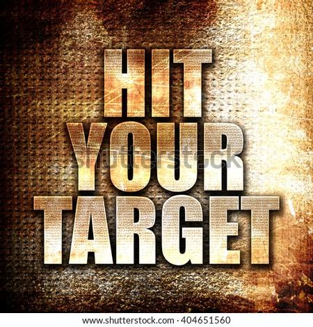 hit your target, written on vintage metal texture - stock photo