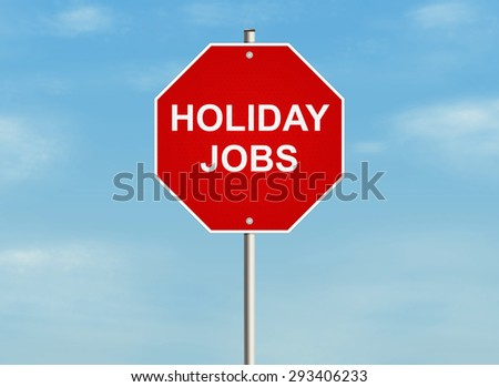 Holiday jobs. Road sign on the sky background. Raster illustration.