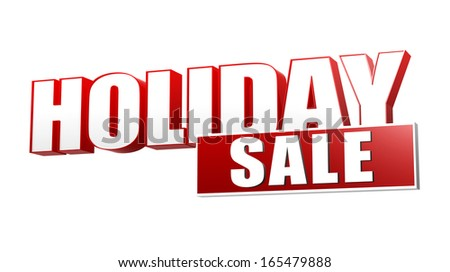holiday sale in 3d red letters and block over white background, business seasonal concept - stock photo