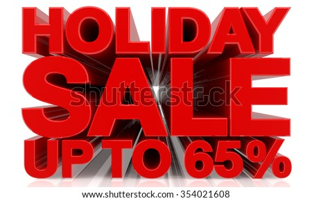 HOLIDAY SALE UP TO 65 % word on white background 3d rendering