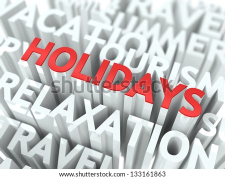 Holidays Concept. The Word of Red Color Located over Text of White Color.