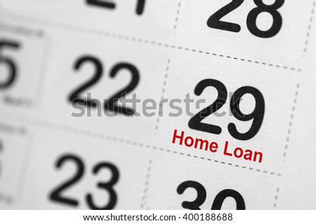 Home loan reminder on calender - Business Concept - stock photo