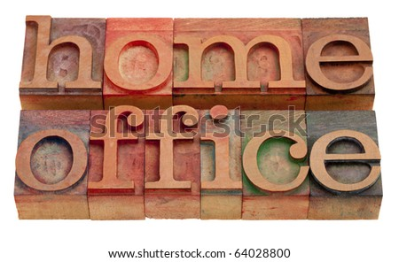 home office concept - words in vintage wooden letterpress type isolated on white