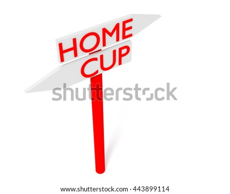 Home or Cup: guidepost, 3d illustration
