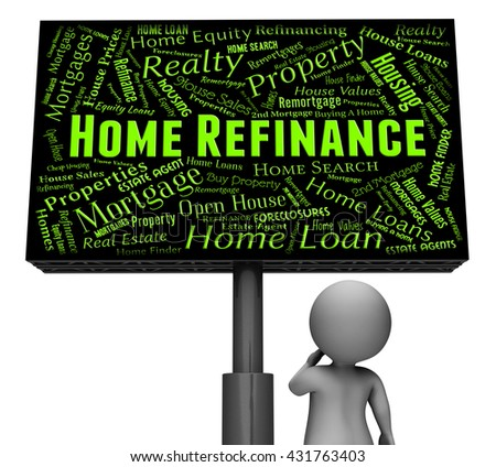 Home Refinance Representing Refinancing Housing And Board 3d Rendering