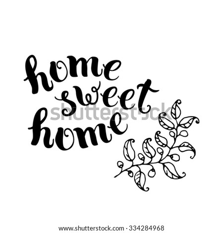 Home sweet home, handmade calligraphy. Illustration for housewarming posters, greeting cards, home decorations. Raster version - stock photo