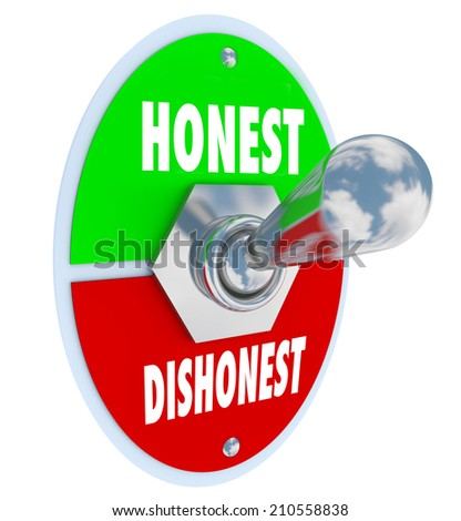 Honest and Dishonest words on a toggle switch to turn on sincerity, trust, believability and reputation as an honorable company or service provider