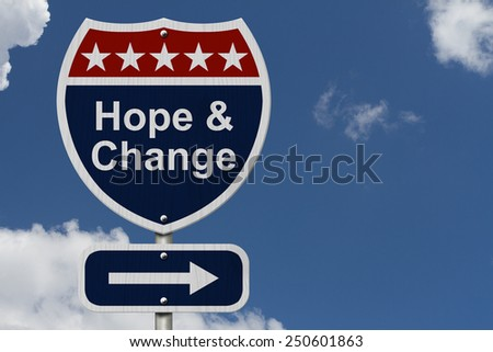 Hope and Change Sign, A red, white and blue highway sign with words Hope and Change and an arrow sign with sky background