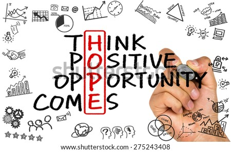 hope concept: think positive opportunity comes handwritten on whiteboard - stock photo
