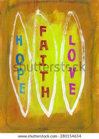 Hope, faith, love  massage on colorful acrylic hand painted   - stock photo