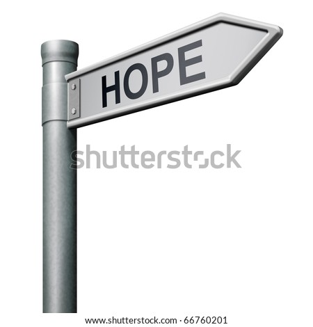 hope road sign direction to bright future hopeful optimism optimistic faith and confidence belief  in future - stock photo