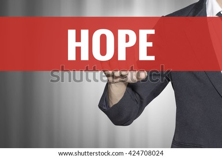 Hope word on virtual screen touch by business man at red tab - stock photo