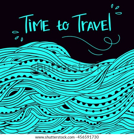 Horizontal seamless turquoise water border, blue wave background, lettering Time to travel