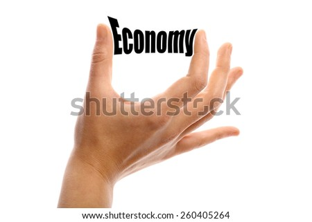 "Horizontal shot of a hand holding the word ""Economy"" between two fingers, isolated on white. - stock photo"