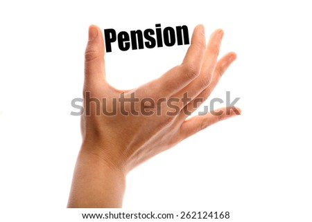 "Horizontal shot of a hand holding the word ""Pension"" between two fingers, isolated on white."