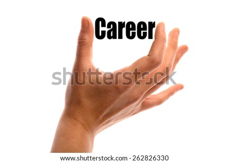"Horizontal shot of a hand squeezing the word ""Career"" between two fingers, isolated on white."