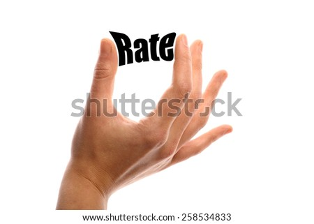 "Horizontal shot of a hand squeezing the word ""Rate"" between two fingers, isolated on white."