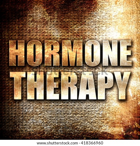 hormone therapy, rust writing on a grunge background - stock photo