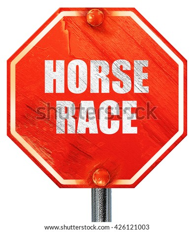 horse race sign, 3D rendering, a red stop sign