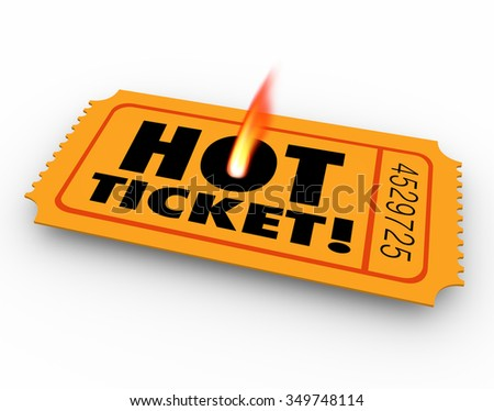 Hot Ticket words on a rare, popular or scarce raffle, entry or admission pass to an event, concert, performance or movie - stock photo