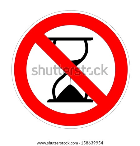 Hourglass under warning sign for no patience in white background
