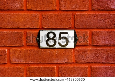 house number eighty fIve (85)