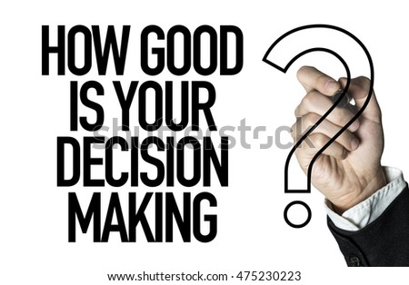 How Good Is Your Decision Making?