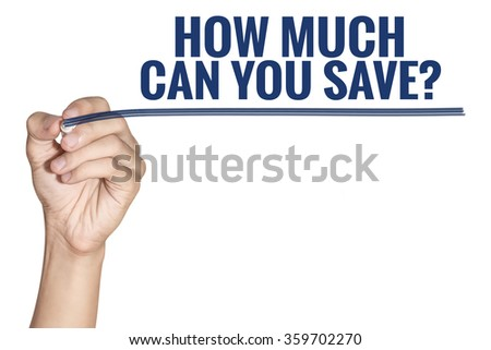 How Much Can You Save word write by man hand holding pen with blue line on white background - stock photo