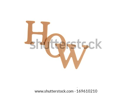 How - Three Dimensional Letter isolated on white background. - stock photo