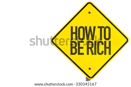 How to be Rich sign isolated on white background