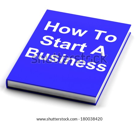 How To Start A Business Book Showing Begin Company Partnership
