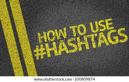 How To Use Hashtags written on the road - stock photo