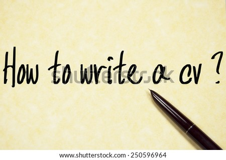 how to write a cv text write on paper  - stock photo