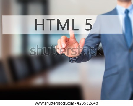 HTML 5 - Businessman hand pressing button on touch screen interface. Business, technology, internet concept. Stock Photo - stock photo