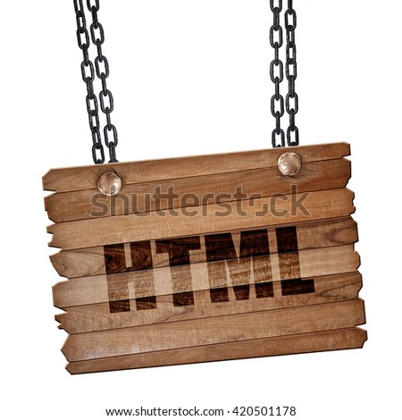 html, 3D rendering, wooden board on a grunge chain