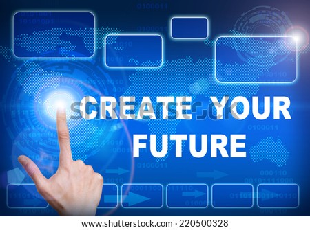 Human finger pressing high tech glowing modern Create your future interface touch screen button on abstract blue technology digital background - stock photo