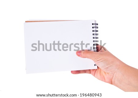 Human Hand Holding Blank Paper Notebook / concept and idea, write down your text here, isolated on white for background and texture.