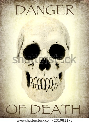 "Human skull and "" Danger of death "" concept"