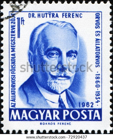 HUNGARY - CIRCA 1962: A stamp printed in Hungary shows Dr Ferenc Hutyra - Human and veterinarian, professor, academician. Rector of the College of Veterinary, circa 1962