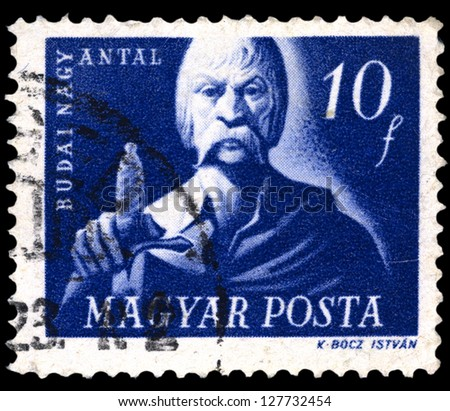 "HUNGARY - CIRCA 1947: A stamp printed in Hungary shows portrait of Antal Budai Nagy, with the same inscription, from the series ""Hungarian Freedom Fighters"", circa 1947"