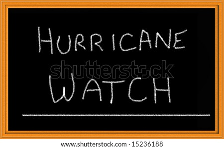 Hurricane watch written on chalkboard