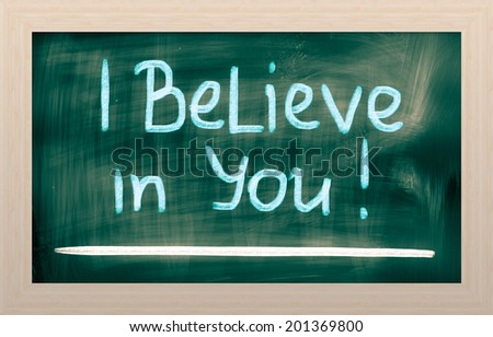I Believe In You Concept - stock photo